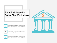 Bank Building With Dollar Sign Vector Icon Ppt Powerpoint Presentation Summary Topics