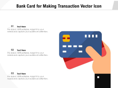 Bank Card For Making Transaction Vector Icon Ppt PowerPoint Presentation Portfolio Design Templates PDF