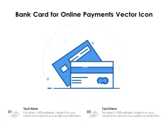 Bank Card For Online Payments Vector Icon Ppt PowerPoint Presentation Layouts Shapes PDF