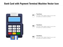 Bank Card With Payment Terminal Machine Vector Icon Ppt PowerPoint Presentation Gallery Clipart PDF