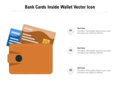 Bank Cards Inside Wallet Vector Icon Ppt PowerPoint Presentation Gallery Layout PDF