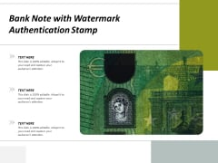Bank Note With Watermark Authentication Stamp Ppt PowerPoint Presentation Example 2015 PDF