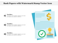Bank Papers With Watermark Stamp Vector Icon Ppt PowerPoint Presentation Model Ideas PDF