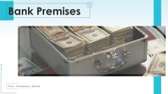 Bank Premises Employees Working Ppt PowerPoint Presentation Complete Deck With Slides