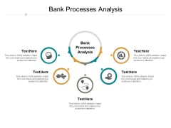 Bank Processes Analysis Ppt PowerPoint Presentation Slides Guide Cpb