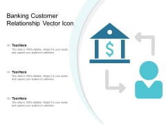 Banking Customer Relationship Vector Icon Ppt Powerpoint Presentation Gallery Background Designs