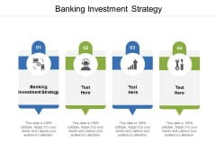 Banking Investment Strategy Ppt PowerPoint Presentation Infographics Brochure Cpb
