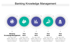 Banking Knowledge Management Ppt PowerPoint Presentation File Designs Download Cpb
