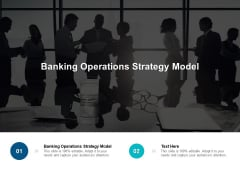 Banking Operations Strategy Model Ppt PowerPoint Presentation Summary Designs Download Cpb Pdf
