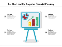 Bar Chart And Pie Graph For Financial Planning Ppt PowerPoint Presentation Infographics Graphics Example PDF