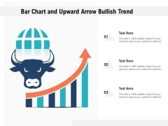 Bar Chart And Upward Arrow Bullish Trend Ppt PowerPoint Presentation Model Styles PDF