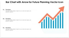 Bar Chart With Arrow For Future Planning Vector Icon Ppt Gallery Background Image PDF