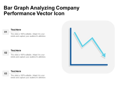 Bar Graph Analyzing Company Performance Vector Icon Ppt PowerPoint Presentation Ideas Slides PDF