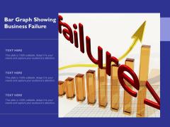 Bar Graph Showing Business Failure Ppt PowerPoint Presentation Summary Microsoft PDF