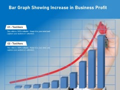 Bar Graph Showing Increase In Business Profit Ppt PowerPoint Presentation Infographic Template Show PDF