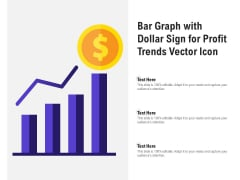 Bar Graph With Dollar Sign For Profit Trends Vector Icon Ppt PowerPoint Presentation Show Designs