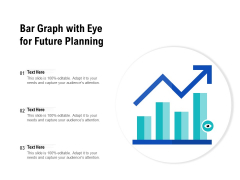Bar Graph With Eye For Future Planning Ppt PowerPoint Presentation Icon Outline PDF