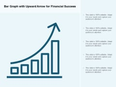 Bar Graph With Upward Arrow For Financial Success Ppt PowerPoint Presentation Infographic Template Model