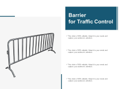 Barrier For Traffic Control Ppt Powerpoint Presentation Layouts Layout