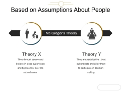 Based On Assumptions About People Ppt PowerPoint Presentation Designs