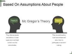 Based On Assumptions About People Ppt PowerPoint Presentation Guidelines