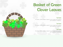 Basket Of Green Clover Leaves Ppt PowerPoint Presentation Styles Images