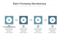 Batch Processing Manufacturing Ppt PowerPoint Presentation Inspiration Graphic Tips