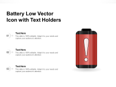 Battery Low Vector Icon With Text Holders Ppt PowerPoint Presentation File Formats PDF
