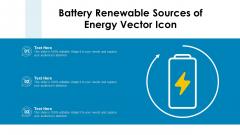 Battery Renewable Sources Of Energy Vector Icon Ppt Portfolio Graphics PDF