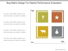 Bcg Matrix Design For Market Performance Evaluation Ppt Slide