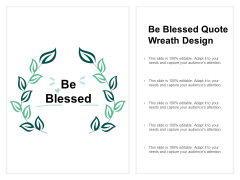 Be Blessed Quote Wreath Design Ppt PowerPoint Presentation Summary Shapes