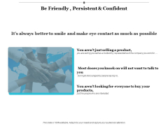 Be Friendly Persistent And Confident Ppt PowerPoint Presentation Portfolio Rules