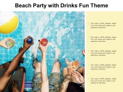 Beach Party With Drinks Fun Theme Ppt Powerpoint Presentation Outline Shapes
