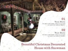 Beautiful Christmas Decorated House With Snowman Ppt PowerPoint Presentation Infographic Template Brochure PDF