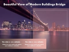 Beautiful View Of Modern Buildings Bridge Ppt PowerPoint Presentation Portfolio Samples