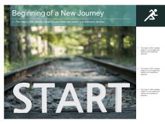 Beginning Of A New Journey Ppt PowerPoint Presentation Slides Clipart
