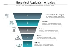 Behavioral Application Analytics Ppt PowerPoint Presentation Ideas Examples Cpb Pdf