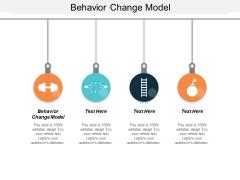 Behaviour Change Model Ppt Powerpoint Presentation Slides Design Ideas Cpb