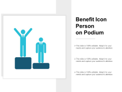 Benefit Icon Person On Podium Ppt PowerPoint Presentation Infographics Clipart Images