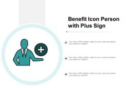 Benefit Icon Person With Plus Sign Ppt PowerPoint Presentation Model Visual Aids