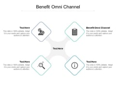 Benefit Omni Channel Ppt PowerPoint Presentation Styles Show Cpb