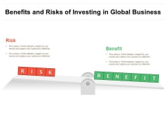Benefits And Risks Of Investing In Global Business Ppt PowerPoint Presentation File Smartart PDF