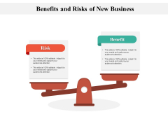 Benefits And Risks Of New Business Ppt PowerPoint Presentation File Slides PDF