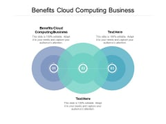 Benefits Cloud Computing Business Ppt PowerPoint Presentation Gallery Slides Cpb