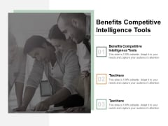 Benefits Competitive Intelligence Tools Ppt PowerPoint Presentation Layouts Infographics Cpb