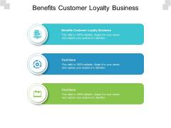 Benefits Customer Loyalty Business Ppt PowerPoint Presentation Portfolio Slides Cpb Pdf
