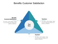 Benefits Customer Satisfaction Ppt PowerPoint Presentation Infographics Brochure Cpb