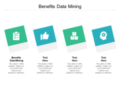 Benefits Data Mining Ppt PowerPoint Presentation Slides Ideas Cpb