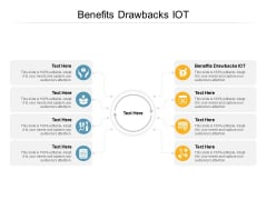 Benefits Drawbacks IOT Ppt PowerPoint Presentation Show Demonstration Cpb