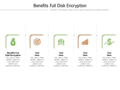 Benefits Full Disk Encryption Ppt PowerPoint Presentation Infographics Rules Cpb Pdf